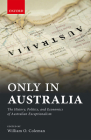 Only in Australia: The History, Politics, and Economics of Australian Exceptionalism Cover Image