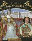 What Is a Monarchy? (Forms of Government (Crabtree)) Cover Image