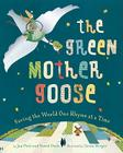 The Green Mother Goose: Saving the World One Rhyme at a Time Cover Image