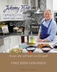 Johnny Fish Cooking for a Get-Together: Seafood Soups, Salads and More... Cover Image