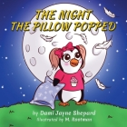 The Night the Pillow Popped Cover Image