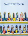 Wayne Thiebaud: A Retrospective Cover Image