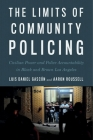The Limits of Community Policing: Civilian Power and Police Accountability in Black and Brown Los Angeles Cover Image