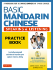 Basic Mandarin Chinese - Speaking & Listening Practice Book: A Workbook for Beginning Learners of Spoken Chinese (CD-ROM Included) Cover Image