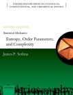 Statistical Mechanics: Entropy, Order Parameters, and Complexity: Second Edition Cover Image