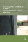 Everyday State and Politics in India: Government in the Backyard in Kalahandi (Routledge/Edinburgh South Asian Studies) Cover Image
