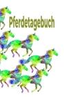 Pferdetagebuch: Das besondere Pferdetagebuch für 90 Tage, A5, zusätzlich 10 leere Futterpläne, tolle Geschenkidee rund ums Pferd, Reit Cover Image