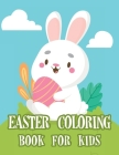 Easter Coloring Book for Kids: Fun and Easy Happy Easter Coloring Pages for Kids, Easter Coloring Book, Easter Egg Coloring Book Cover Image