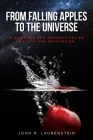 From Falling Apples to the Universe: A Guide for New Perspectives on Gravity and Gravitation Cover Image