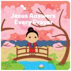 Jesus Answers Every Prayer Cover Image