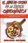 El Libro De Cocina De La Dieta Chetogénica: Disfrute De Recetas Cetogénicas Sencillas, Saludables Y Deliciosas Para Perder Peso (Keto Diet Recipes Coo Cover Image