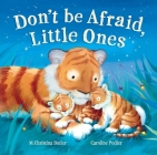 Don't Be Afraid Little Ones Cover Image