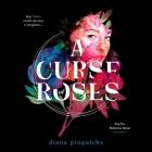 A Curse of Roses Lib/E Cover Image