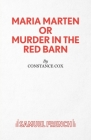 Maria Marten or Murder in the Red Barn - A Melodrama Cover Image
