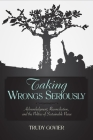 Taking Wrongs Seriously: Acknowledgment, Reconciliation, And the Politics of Sustainable Peace Cover Image