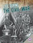 Life During the Civil War (Daily Life in Us History) Cover Image