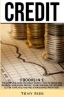 Credit: 3 books in 1: The Complete Guide on Credit Secrets. How to repair and increase your score, protect your financial life Cover Image