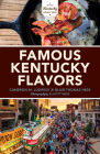 Famous Kentucky Flavors: Exploring the Commonwealth's Greatest Cuisines Cover Image