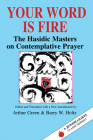 Your Word Is Fire: The Hasidic Masters on Contemplative Prayer Cover Image