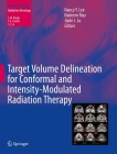 Target Volume Delineation for Conformal and Intensity-Modulated Radiation Therapy Cover Image