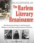 Encyclopedia of the Harlem Literary Renaissance: The Essential Guide to the Lives and Works of the Harlem Renaissance Writers (Literary Movements) Cover Image