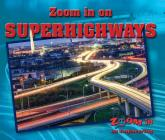 Zoom in on Superhighways (Zoom in on Engineering) Cover Image