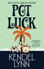 Pot Luck (Elliott Lisbon Mystery #4) Cover Image
