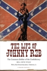 The Life of Johnny Reb: The Common Soldier of the Confederacy (Conflicting Worlds: New Dimensions of the American Civil War) Cover Image