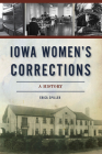 Iowa Women's Corrections: A History Cover Image