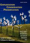 Exploitation Conservation Preservation: A Geographic Perspective on Natural Resource Use Cover Image