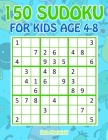 150 Sudoku for Kids Ages 4-8: Sudoku With Cute Monster Books for Kids Cover Image