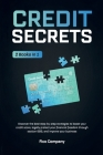 Credit Secrets: 2 BOOKS in 1 -Discover the best step-by-step strategies to boost your credit score, legally protect your financial fre Cover Image