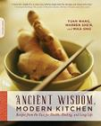 Ancient Wisdom, Modern Kitchen: Recipes from the East for Health, Healing, and Long Life Cover Image