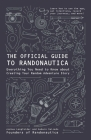 The Official Guide to Randonautica: Everything You Need to Know about Creating Your Random Adventure Story Cover Image