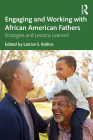 Engaging and Working with African American Fathers: Strategies and Lessons Learned Cover Image