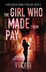 The Girl Who Made Them Pay: A gripping, award-winning, crime thriller Cover Image