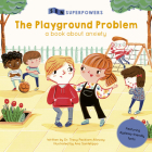 The Playground Problem: A Book about Anxiety (SEN Superpowers) Cover Image