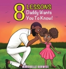 8 Lessons Daddy Wants You to Know Cover Image