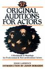 57 Original Auditions for Actors: A Workbook of Monologs for Professional and Non-Professional Actors (Contemporary Drama) Cover Image
