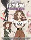 Amazing Fashion Coloring Book: Cute fashion coloring book for girls and teens, amazing pages with fun designs style and adorable outfits. Cover Image