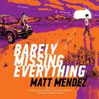 Barely Missing Everything Cover Image