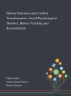 History Education and Conflict Transformation: Social Psychological Theories, History Teaching and Reconciliation Cover Image