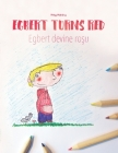 Egbert Turns Red/Egbert devine roşu: Children's Picture Book/Coloring Book English-Romanian (Bilingual Edition/Dual Language) Cover Image