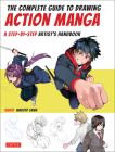 The Complete Guide to Drawing Action Manga: A Step-By-Step Artist's Handbook Cover Image