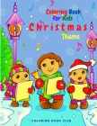 Coloring Book for Kids Christmas Theme - Beautiful Holiday Themed Coloring Book with Fun and Magical Coloring Pages Cover Image