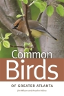 Common Birds of Greater Atlanta (Wormsloe Foundation Nature Book) Cover Image