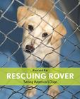 Rescuing Rover: Saving America's Dogs Cover Image