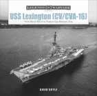 USS Lexington (CV/CVA-16): From World War II to Present-Day Museum Ship (Legends of Warfare: Naval #12) Cover Image