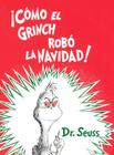 Como El Grinch Robo La Navidad! (How the Grinch Stole Christmas!) Cover Image