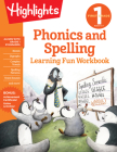 First Grade Phonics and Spelling (Highlights Learning Fun Workbooks) Cover Image